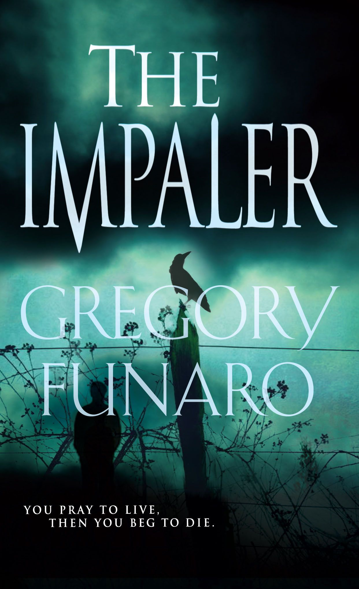 The Impaler By: Gregory Funaro