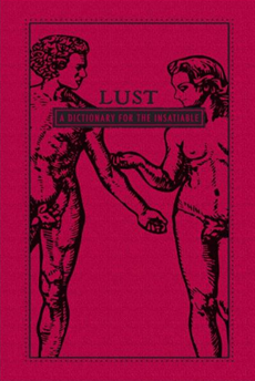 Lust: A Dictionary for the Insatiable