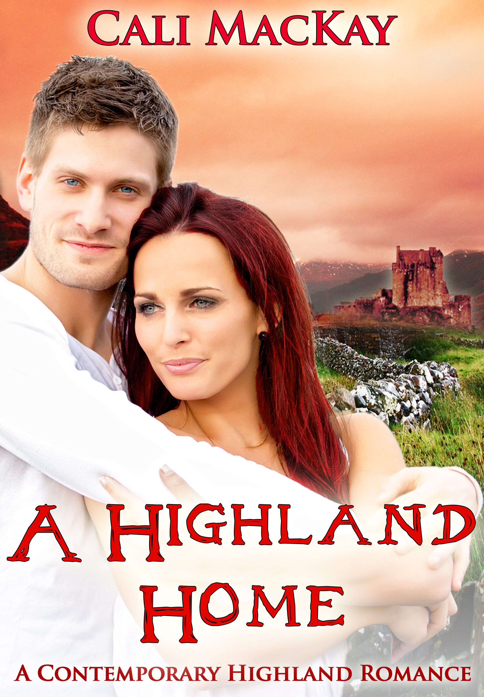 A Highland Home: A Contemporary Highland Romance