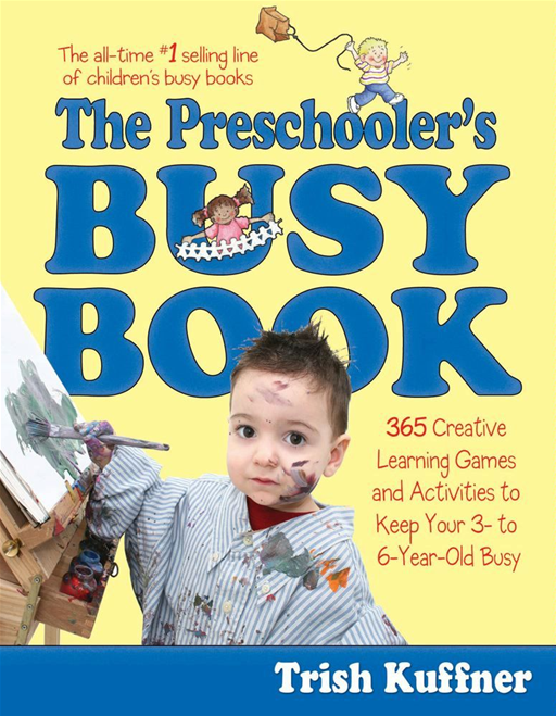 The Preschooler's Busy Book By: Trish Kuffner,Laurel Aiello