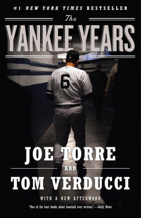 The Yankee Years By: Joe Torre,Tom Verducci