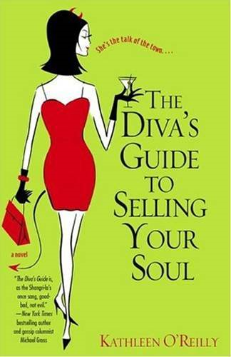 The Diva's Guide to Selling Your Soul By: Kathleen O'Reilly