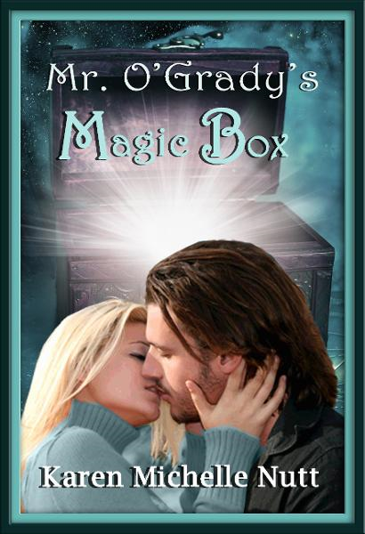 Mr. O'Grady's Magic Box By: Karen Michelle Nutt