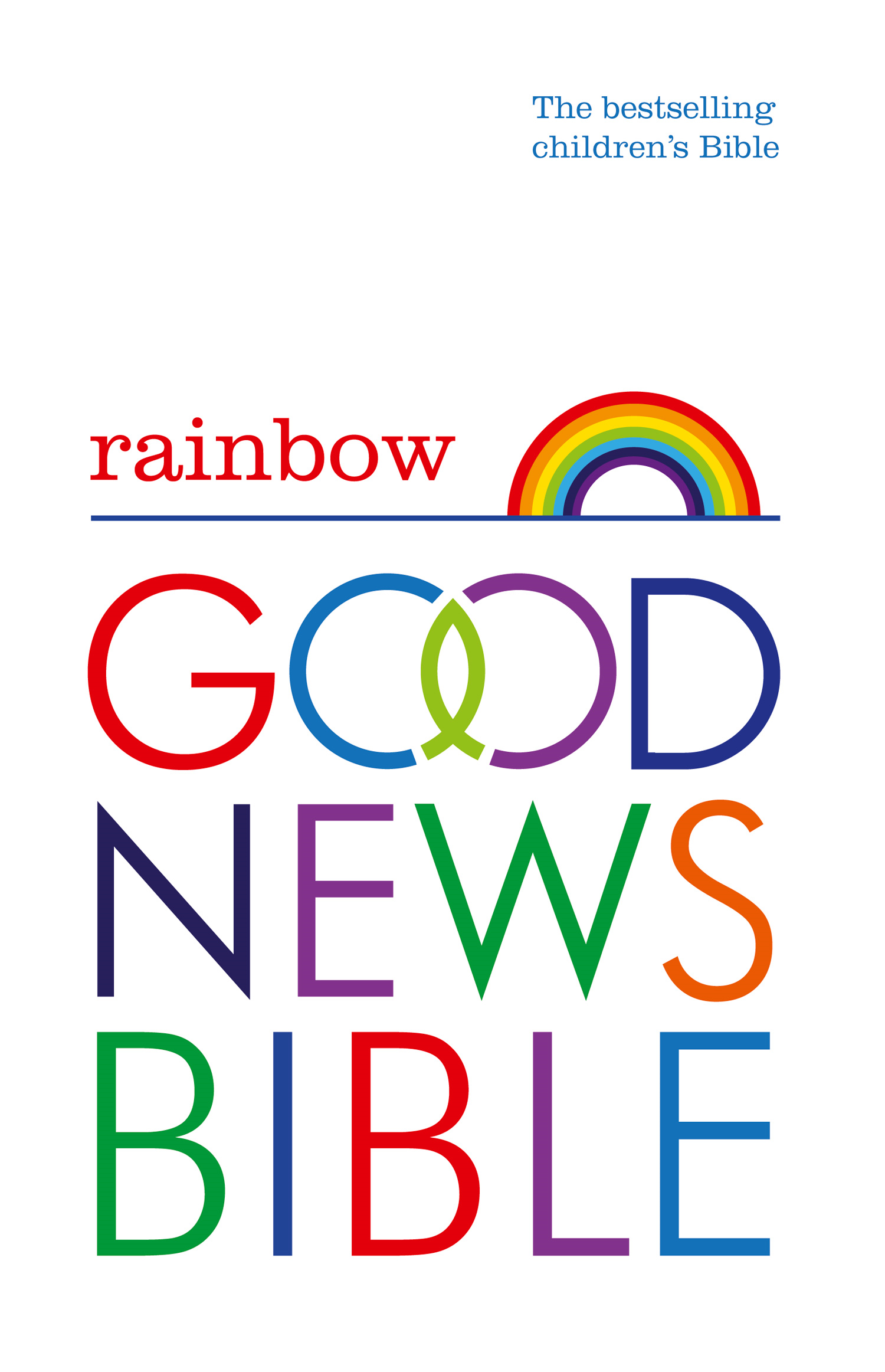 Rainbow Good News Bible (GNB): The Bestselling Children?s Bible