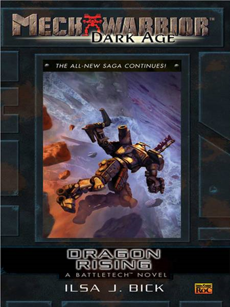 Mechwarrior: Dark Age #24: Dragon Rising (A Battletech Novel) By: Ilsa J. Bick