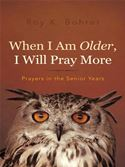 download When I Am Older, I Will Pray More book