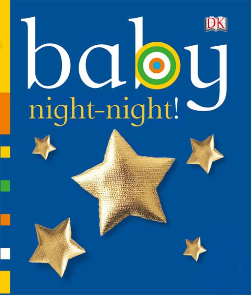 Baby: Night Night! By: DK Publishing