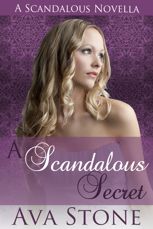 A Scandalous Secret By: Ava Stone