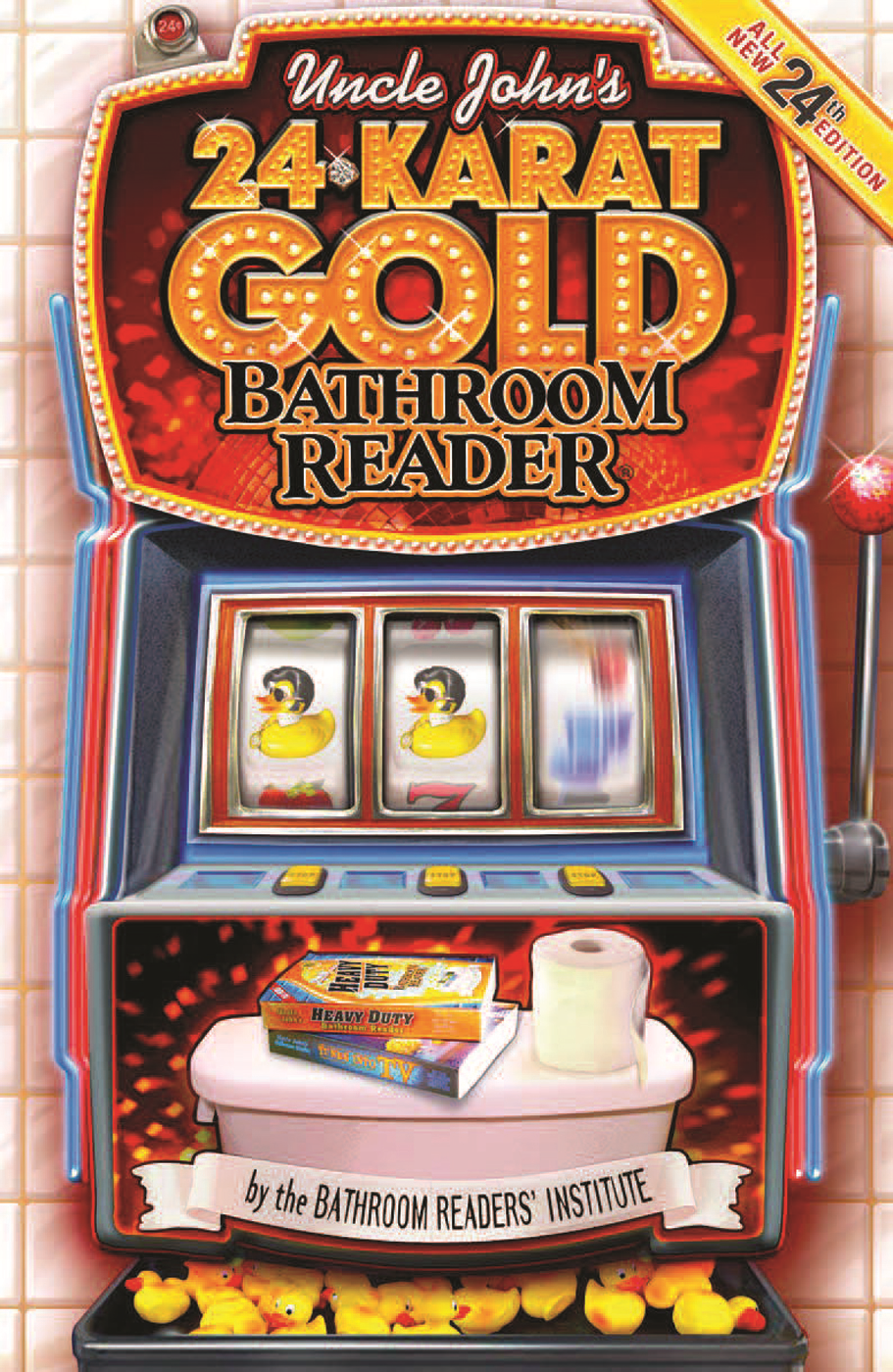 Uncle John's 24-Karat Gold Bathroom Reader By: Bathroom Readers' Institute