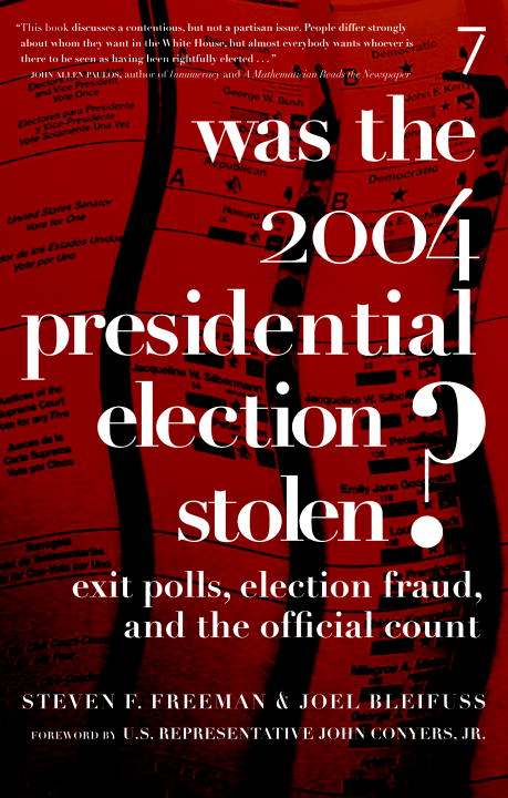 Was the 2004 Presidential Election Stolen? By: Joel Bleifuss,Steven F. Freeman