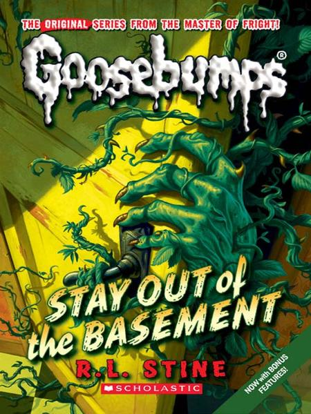 Classic Goosebumps #22: Stay Out of the Basement By: R.L. Stine