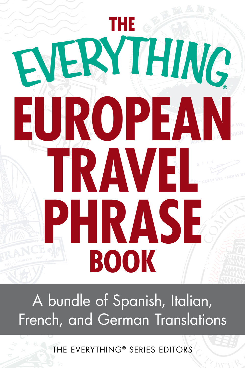 The Everything European Travel Phrase Book A Bundle of Spanish,  Italian,  French,  and German Translations
