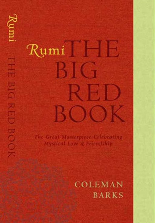 Rumi: The Big Red Book By: Coleman Barks