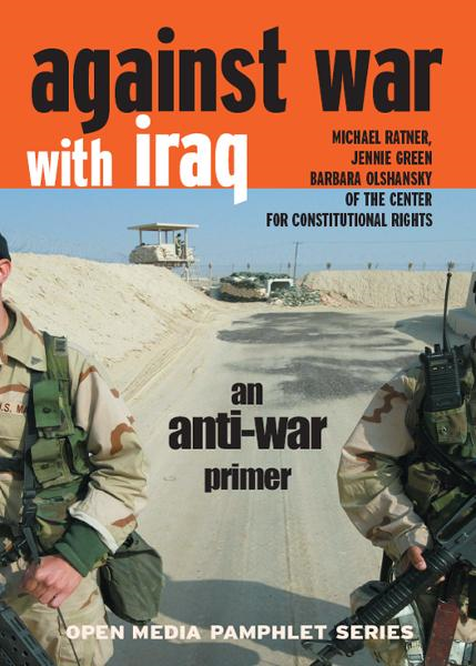 Against War with Iraq By: Barbara Olshansky,Jennie Green,Michael Ratner