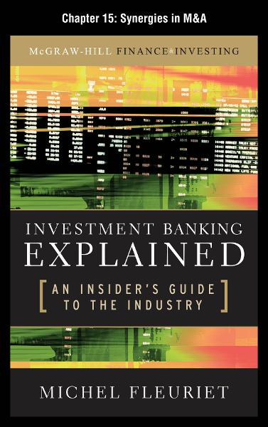 Investment Banking Explained, Chapter 15 - Synergies in M&A
