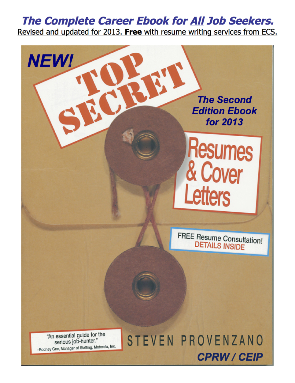 TOP SECRET Resumes & Cover Letters, the Second Edition Ebook for 2013 By: Steven Provenzano CPRW/CEIP