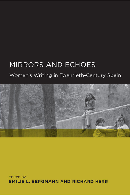 Mirrors and Echoes: Women's Writing in Twentieth-Century Spain