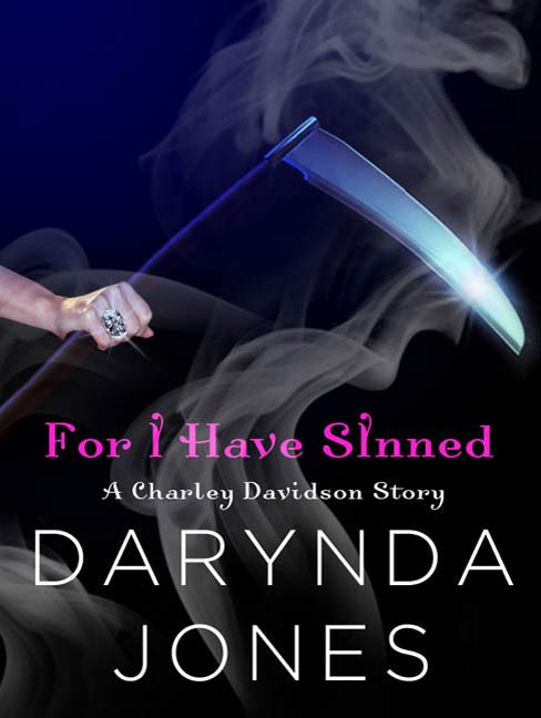 For I Have Sinned (A Charley Davidson Story) By: Darynda Jones