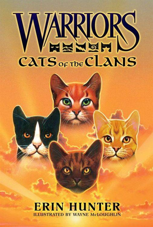 Warriors: Cats of the Clans By: Erin Hunter,Wayne McLoughlin