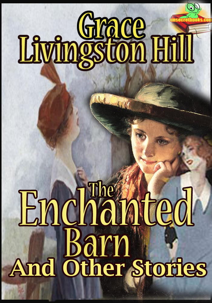 The Enchanted Barn : and Other Stories (Cloudy Jewel, Marcia Schuyler, The Girl from Montana)