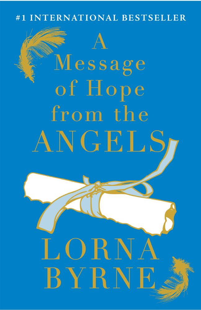 A Message of Hope from the Angels By: Lorna Byrne