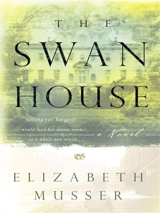 Swan House, The By: Elizabeth Musser