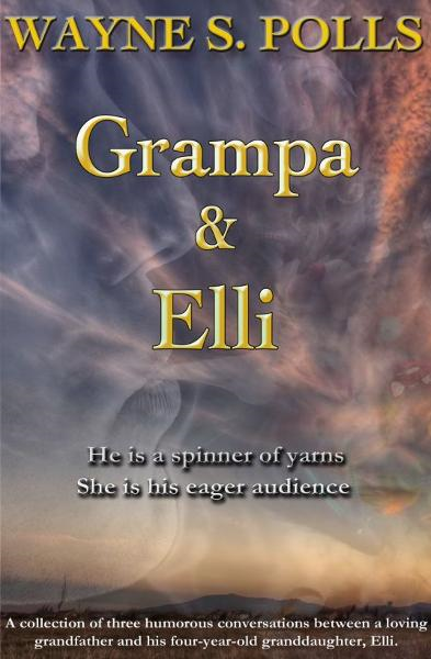 Grampa and Elli By: Wayne S. Polls