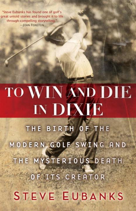 To Win and Die in Dixie By: Steve Eubanks