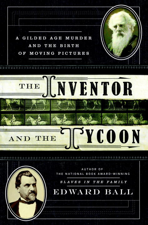 The Inventor and the Tycoon By: Edward Ball