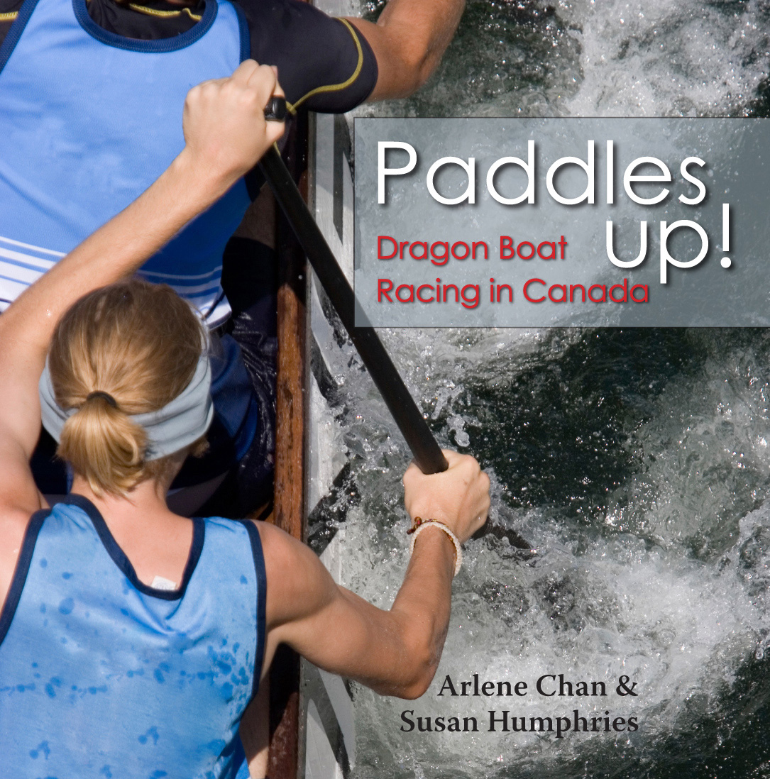Paddles Up! By: Arlene Chan,Susan Humphries