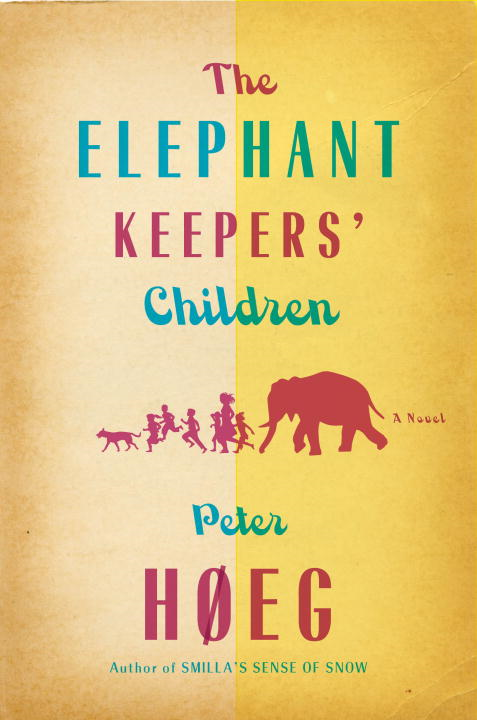 The Elephant Keepers' Children By: Peter Hoeg