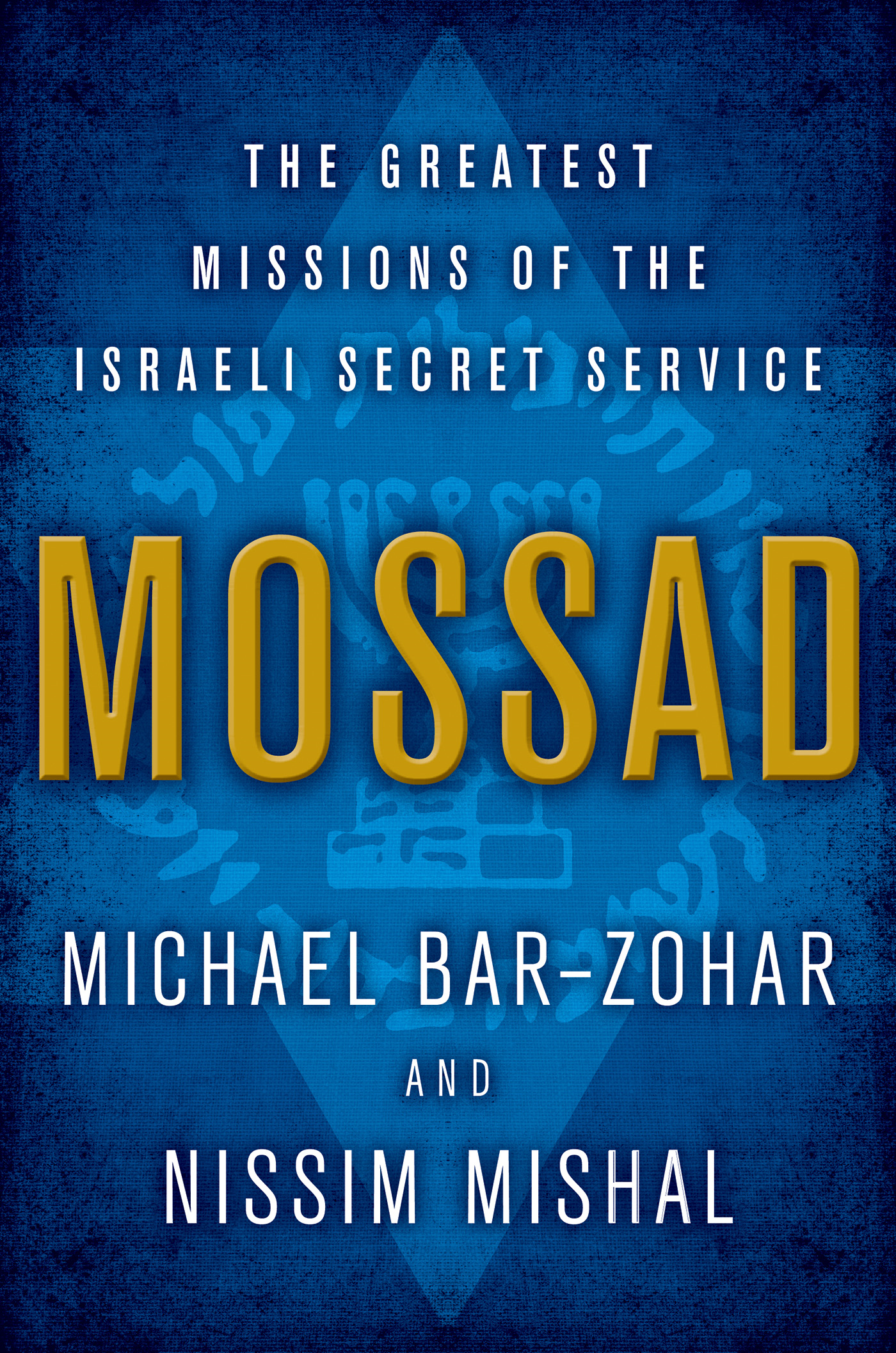 Mossad By: Michael Bar-Zohar,Nissim Mishal