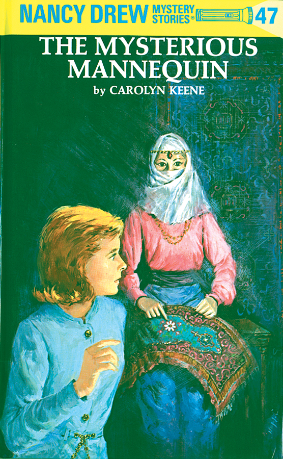 Nancy Drew 47: The Mysterious Mannequin By: Carolyn Keene