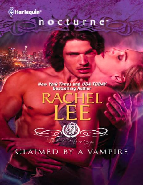 Claimed by a Vampire By: Rachel Lee