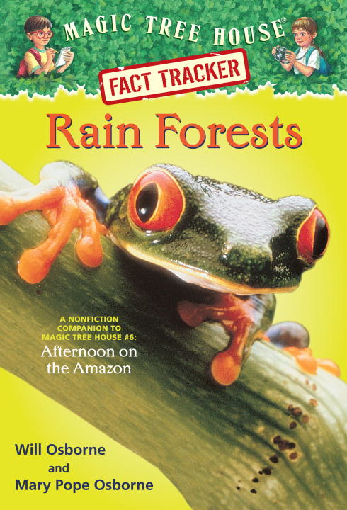 Magic Tree House Fact Tracker #5: Rain Forests By: Mary Pope Osborne,Sal Murdocca,Will Osborne