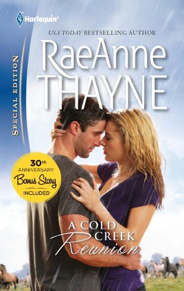 A Cold Creek Reunion By: RaeAnne Thayne