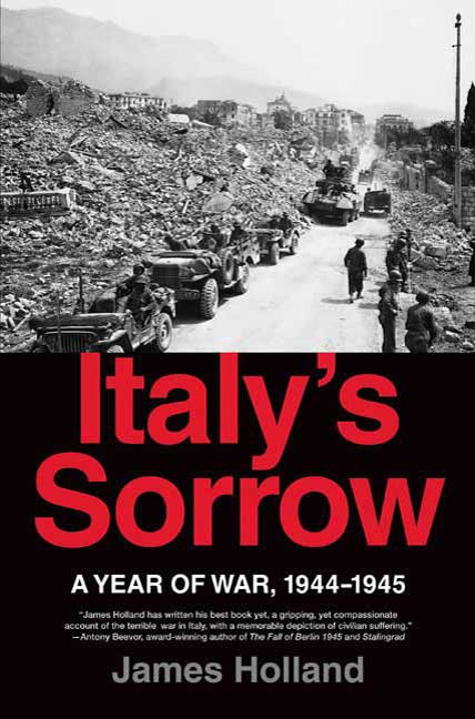 Italy's Sorrow By: James Holland