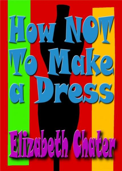 How Not to Make a Dress