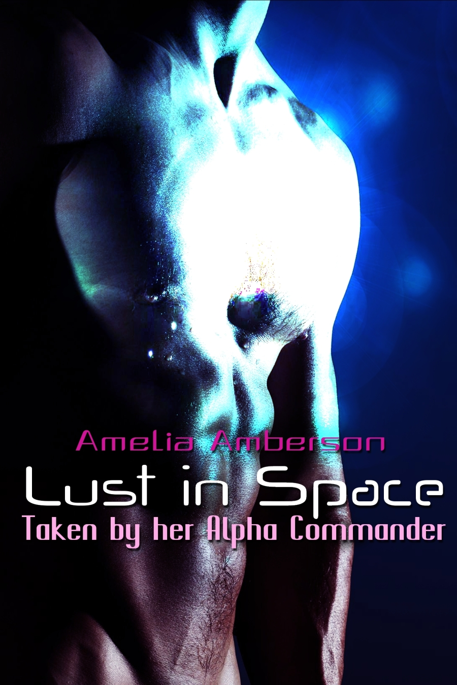 Amelia Amberson - Lust in Space - Taken by her Alpha Commander (Sci-Fi Erotica)