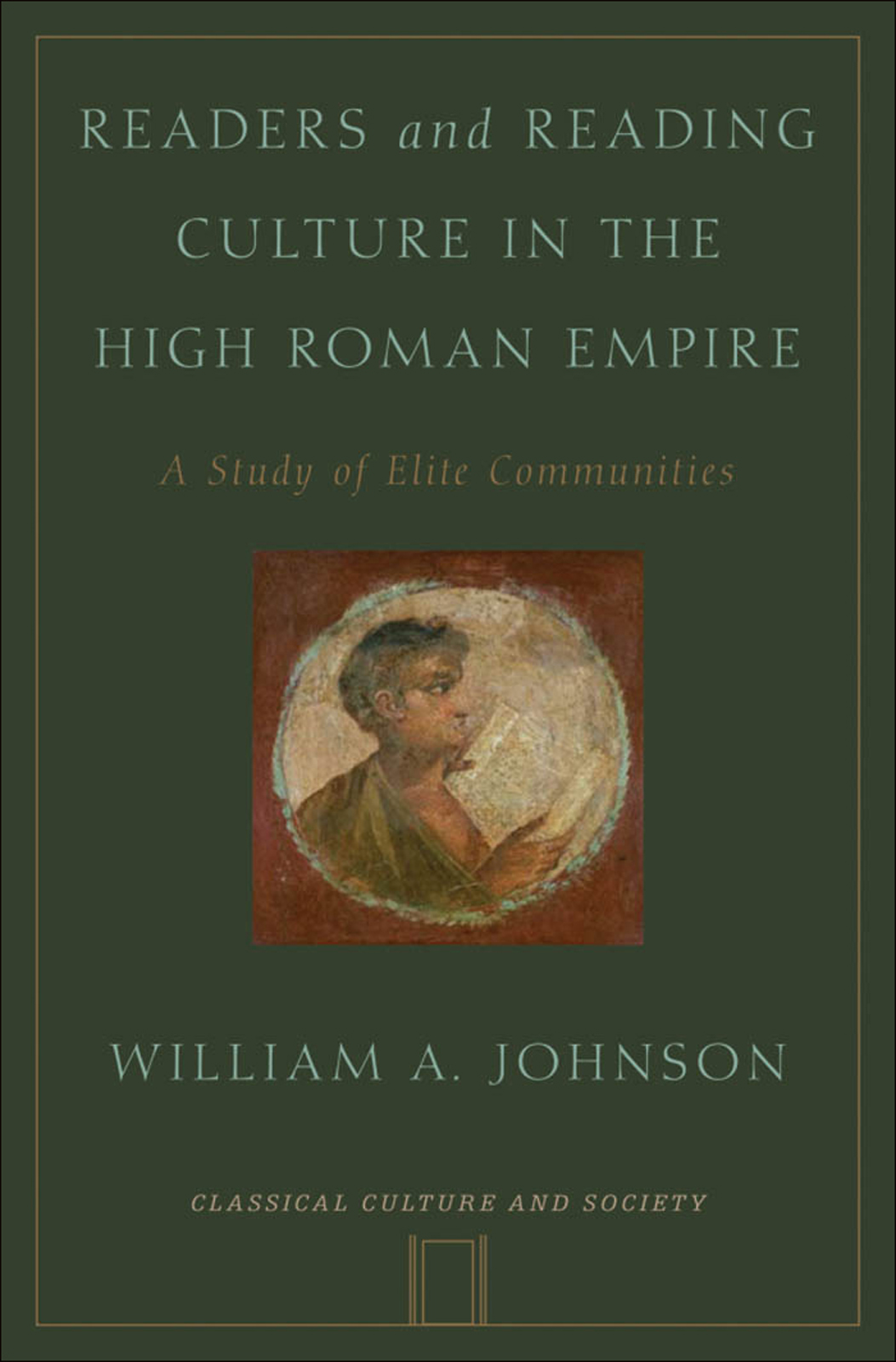 Readers and Reading Culture in the High Roman Empire:A Study of Elite Communities