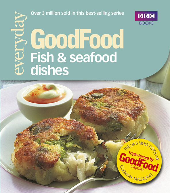 Good Food: Fish & Seafood Dishes Triple-tested Recipes
