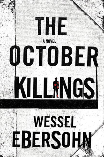 The October Killings By: Wessel Ebersohn