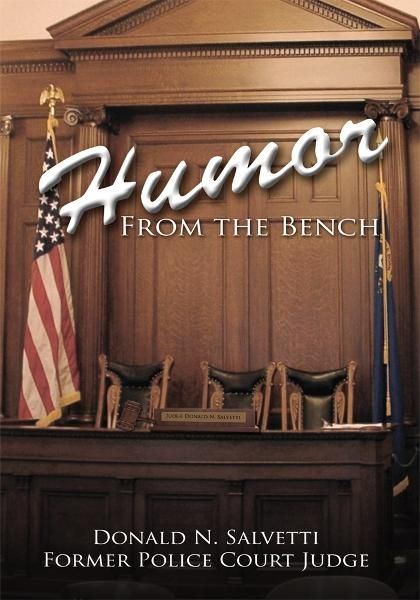 Humor From the Bench By: Donald N. Salvetti