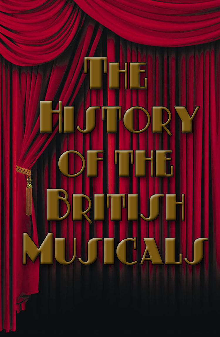The History of the British Musical