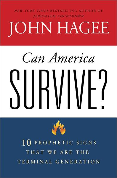 Can America Survive? By: John Hagee