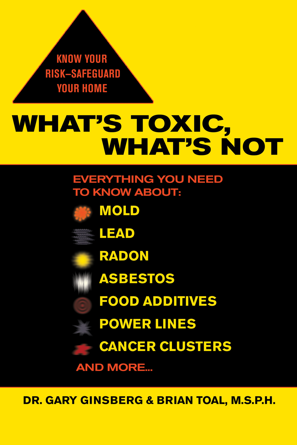 What's Toxic, What's Not By: Brian Toal,Gary Ginsberg