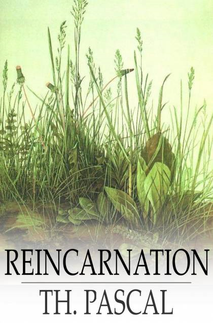 Reincarnation A Study in Human Evolution
