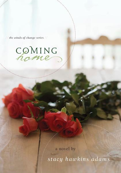 Coming Home By: Stacy Hawkins   Adams