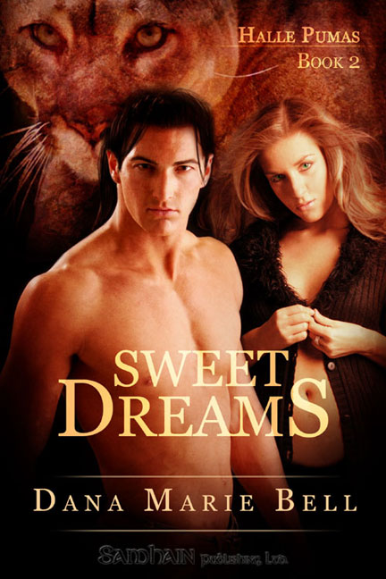 Sweet Dreams By: Dana Marie Bell