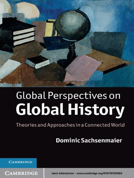 Global Perspectives on Global History Theories and Approaches in a Connected World